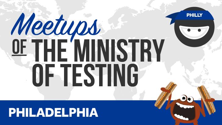 Ministry of Testing - Philadelphia