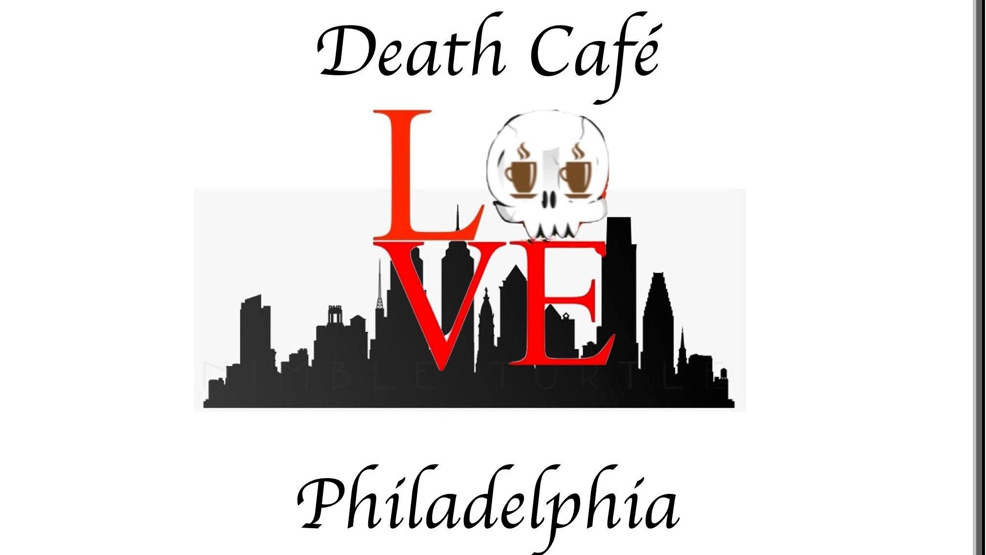 Death Cafe Philadelphia and Greater Philadelphia