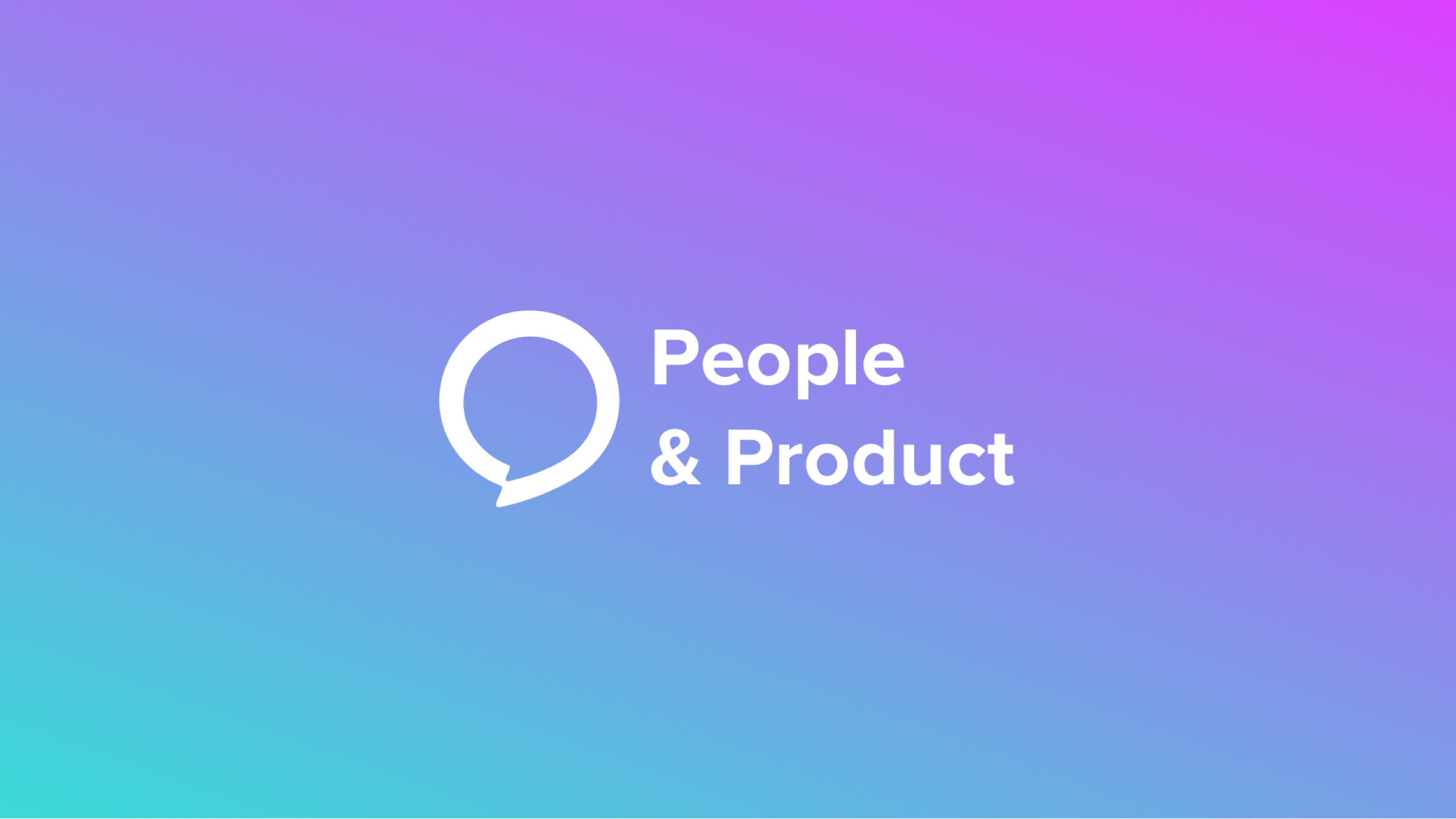 People & Product
