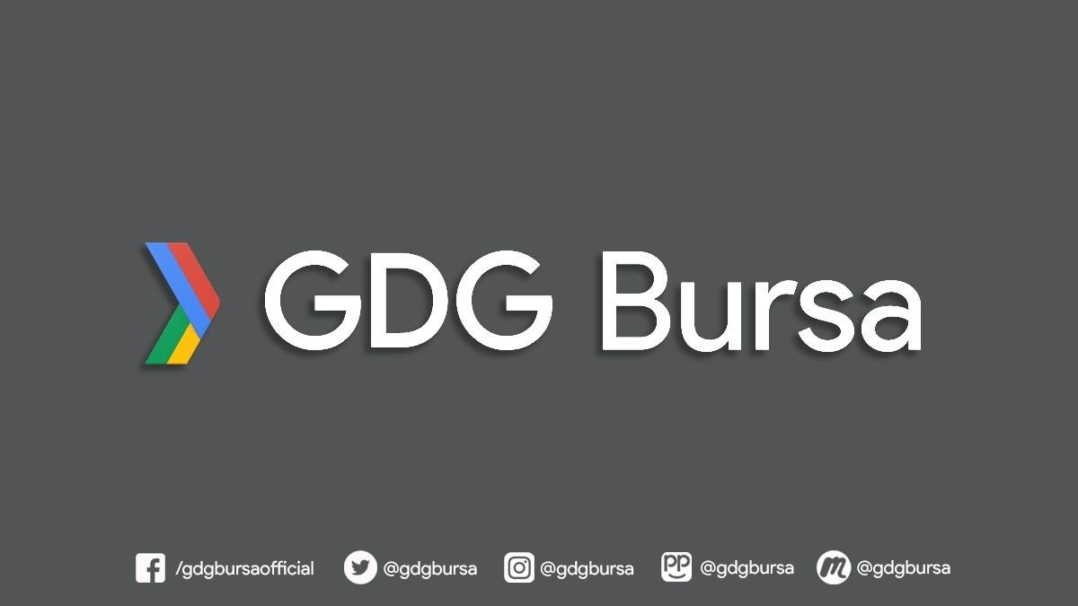 GDG Bursa | Google Developers Groups Bursa