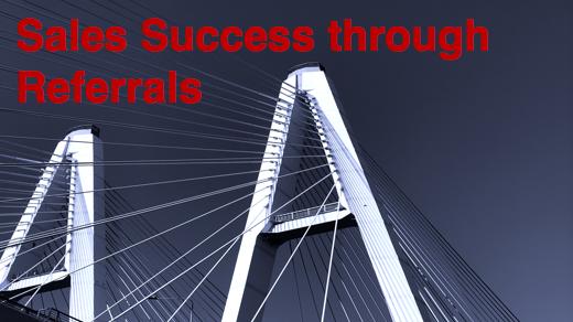 Sales Success through Referrals