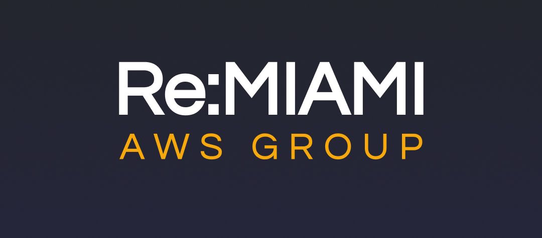 Re:MIAMI- AWS Group