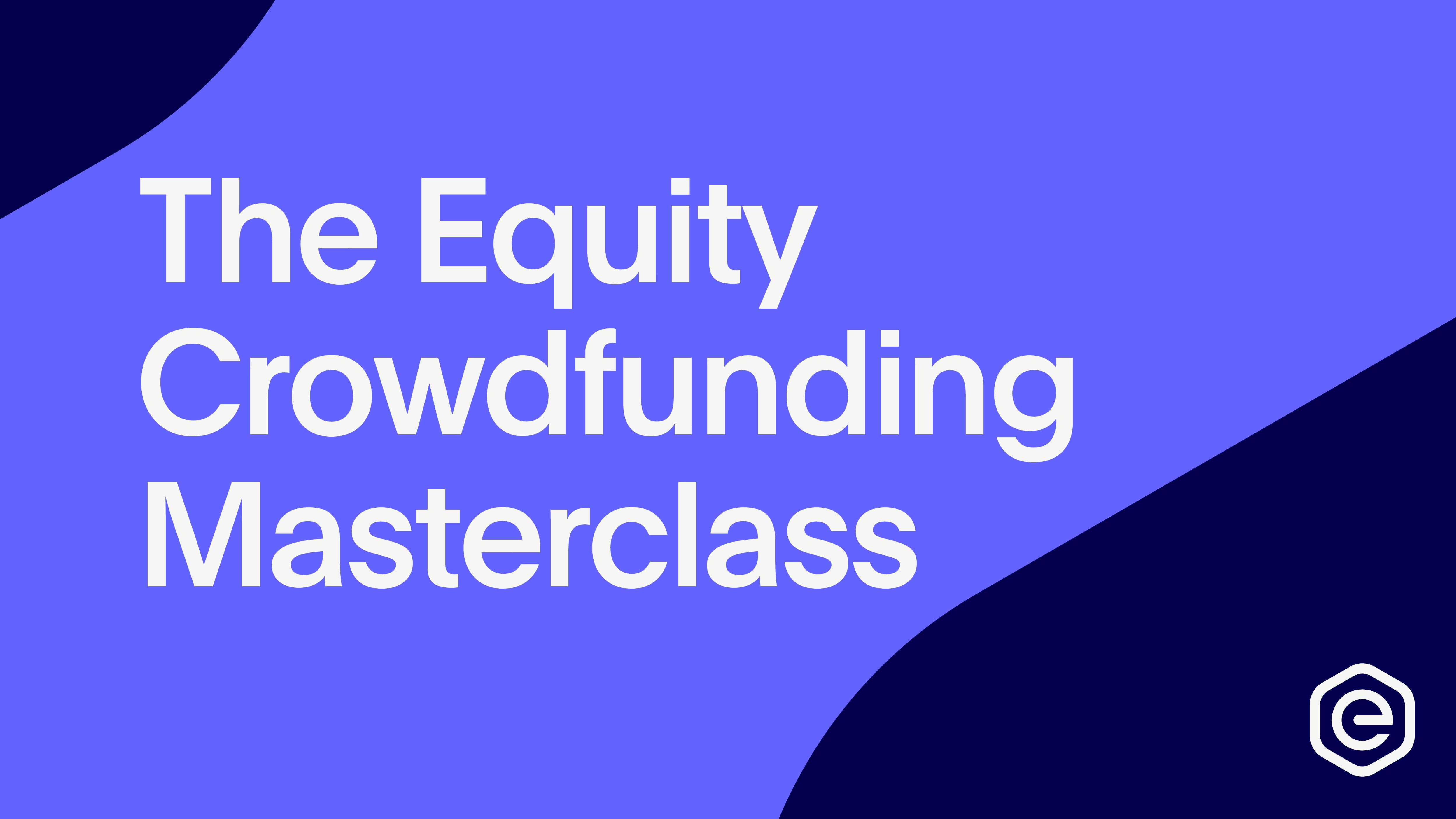 The Equity Crowdfunding Masterclass