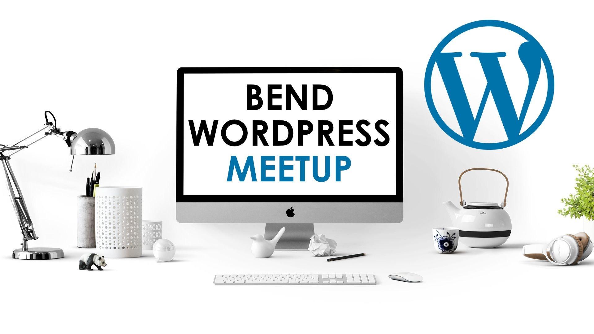 Bend WordPress Meetup