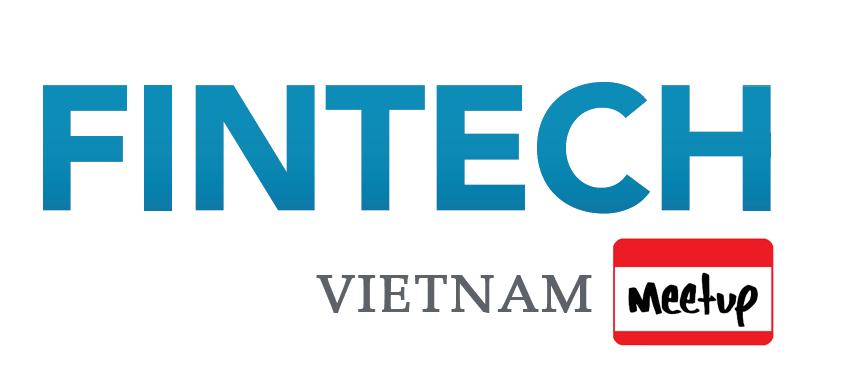 Fintech Vietnam Meetup, Ho Chi Minh / Hanoi