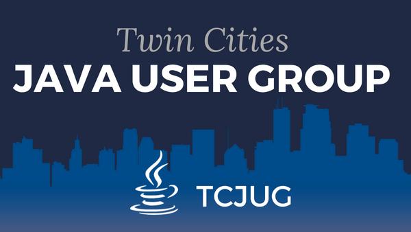 Twin Cities Java User Group (TCJUG)