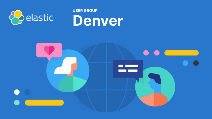 Elastic Denver User Group