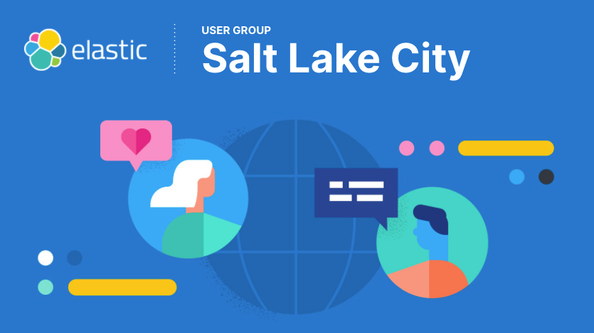 Elastic Salt Lake City User Group