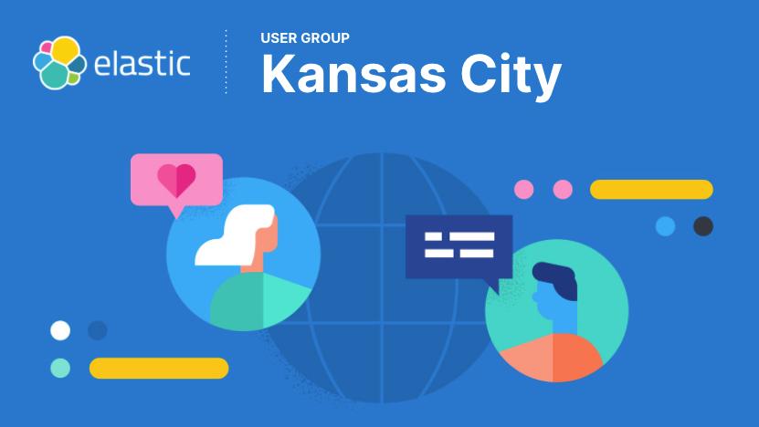 Elastic Kansas City User Group