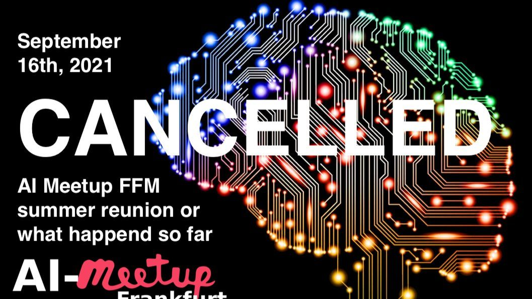 AI Meetup FFM summer reunion – or what happend so far (onsite event) [CANCELLED]