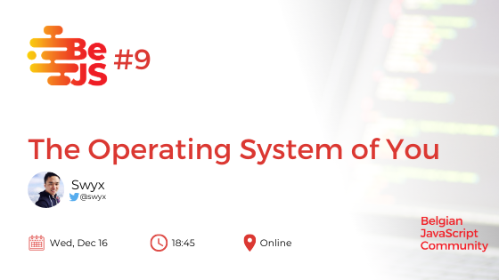 BeJS#9: The Operating System of You