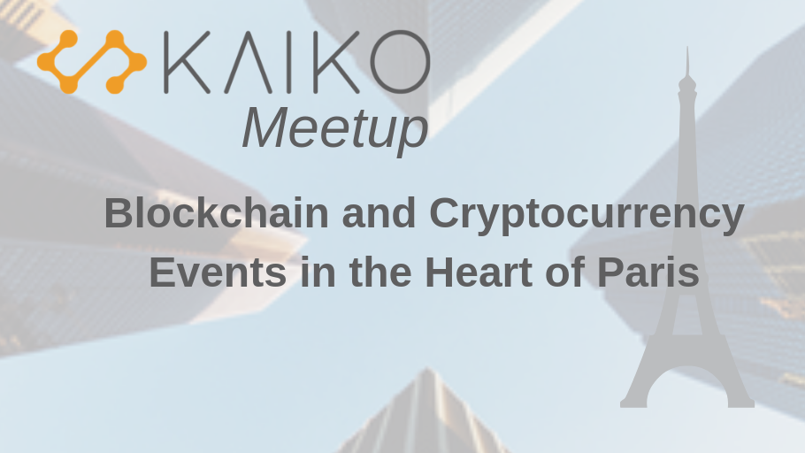 Kaiko Paris Cryptocurrency and Blockchain Meetup