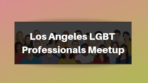 The LA LGBT Professionals Meetup Group