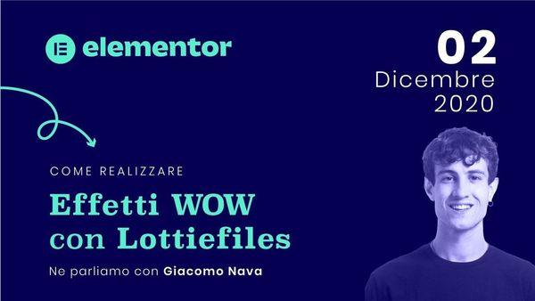Elementor Meetup - Effetti WoW con LottieFiles (Elementor Italian Community) - event image