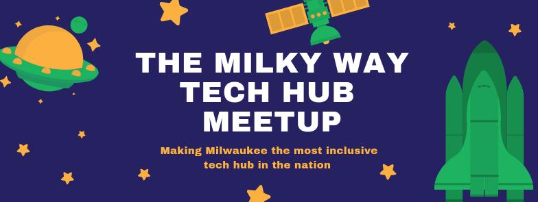 The Milky Way Tech Hub Meetup