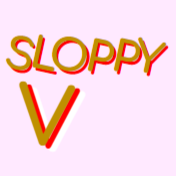That Sloppy V.