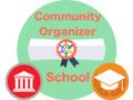 Community Organizer School